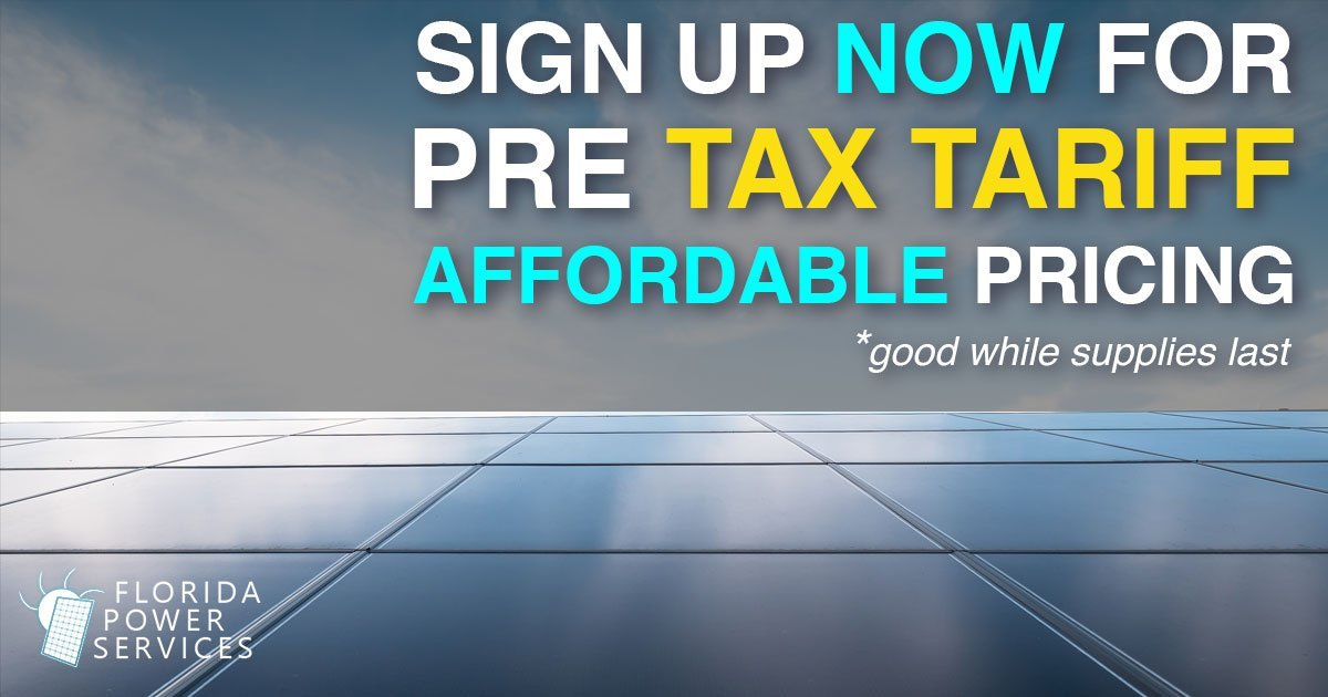 Solar Cost Increase Feared Due to New Tariffs – Lock in Your Price Now!