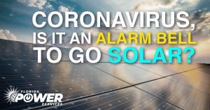 Coronavirus Is an Alarm Bell for Investing in Solar Power in Florida