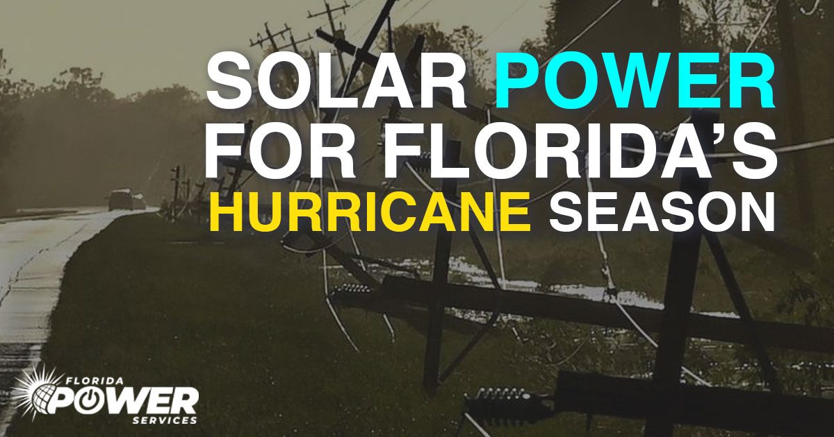 Why You Need Solar Power For Florida's Hurricane Season