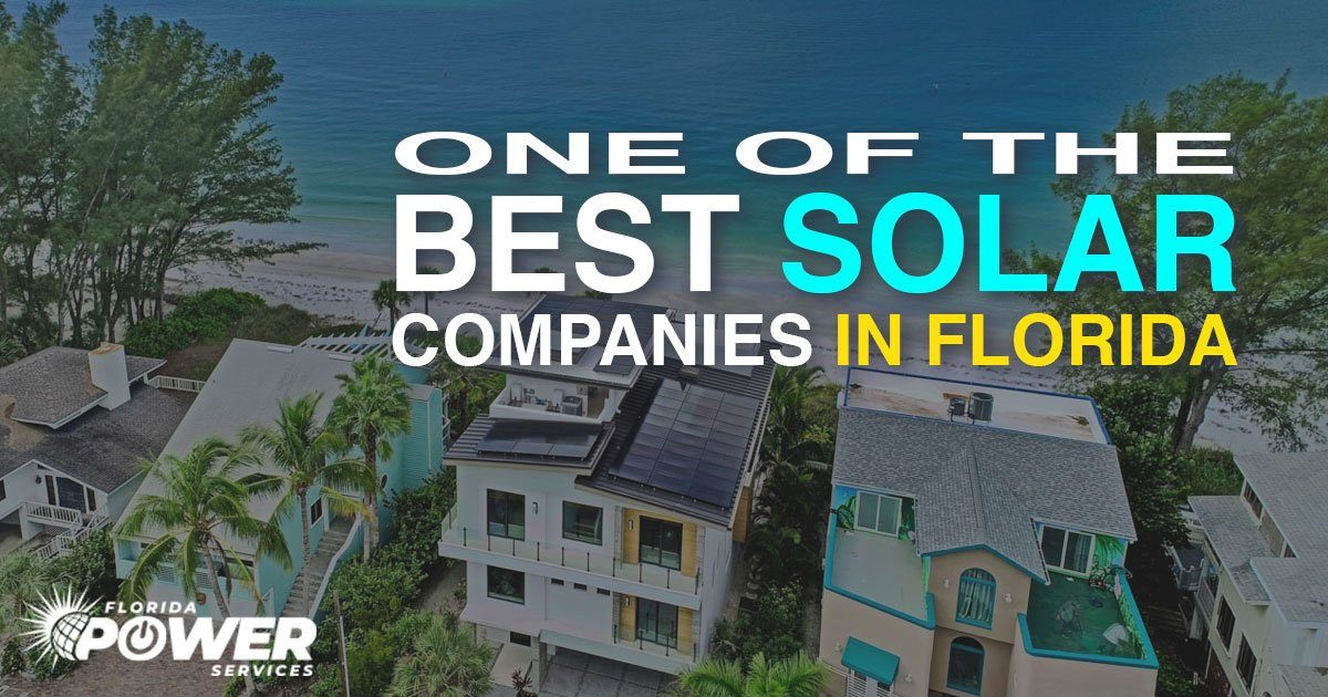 Why We Are Considered One of the Best Solar Companies in Florida