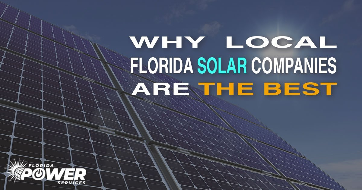 Top reasons why local Florida solar companies are often best
