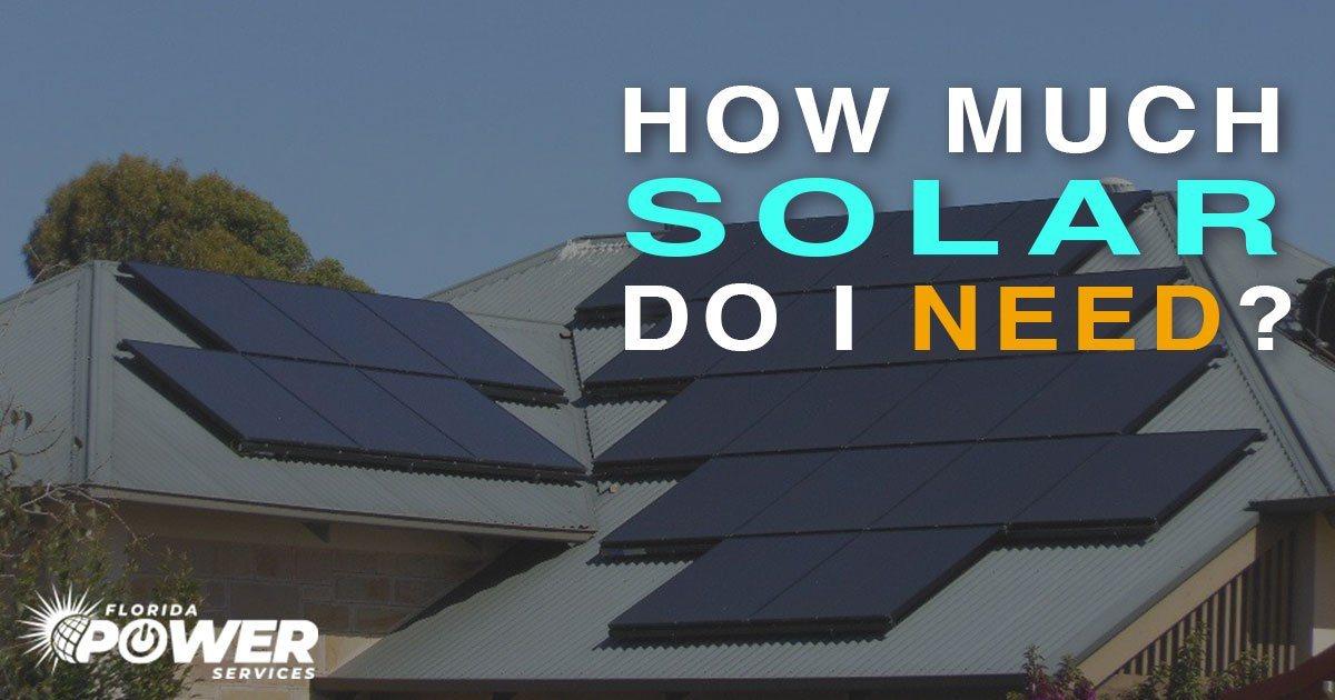 How Much Solar Do I Need?