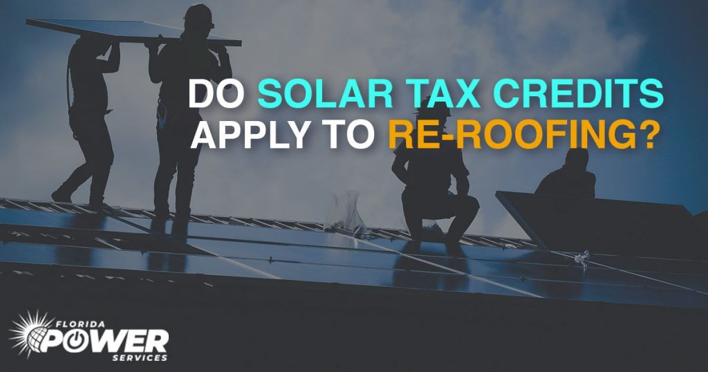 Do Solar Tax Credits Apply to Re-Roofing