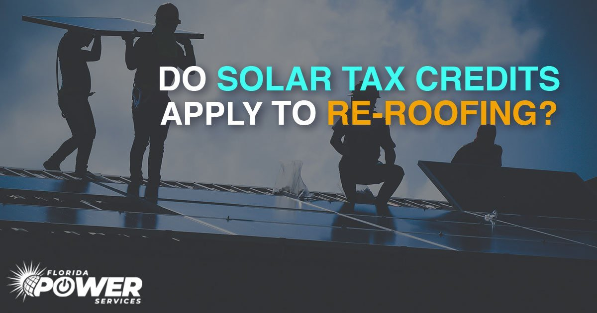 Do Solar Tax Credits Apply to Re-Roofing?